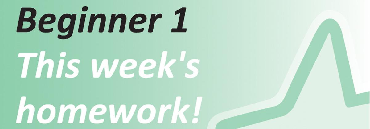 This Week's Beginner 1 Homework